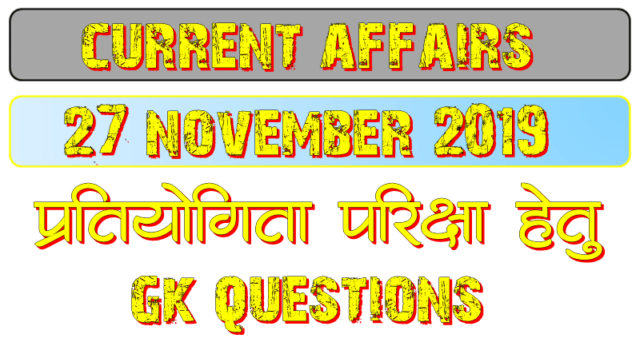 27 November 2019 current affairs