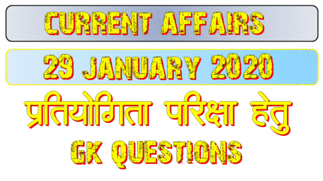29 January 2020 Current affairs