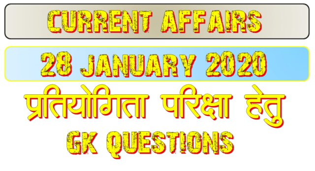 28 January 2020 Current affairs