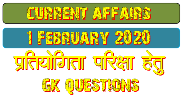 1 February 2020 Current affairs