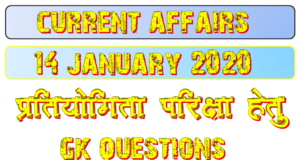 14 January 2020 Current affairs