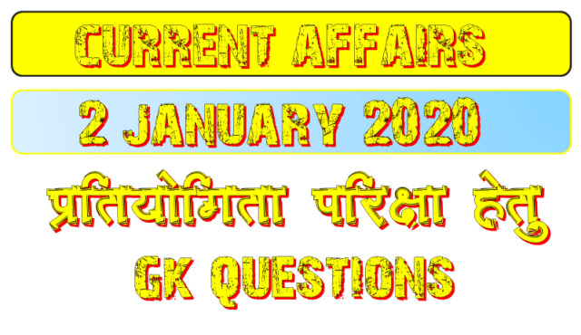 2 January 2020 Current affairs