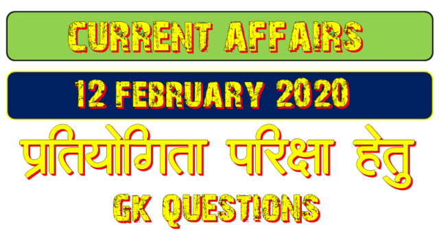 12 February 2020 Current affairs