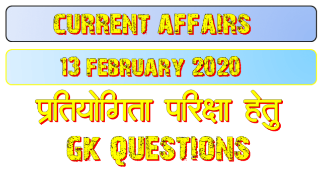 13 February 2020 Current affairs