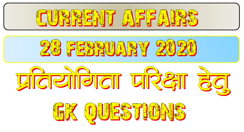 28 February 2020 Current affairs
