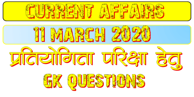 11 March 2020 Current affairs