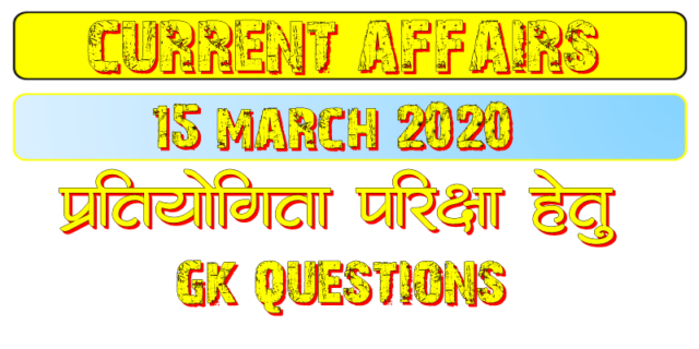 15 March 2020 Current affairs