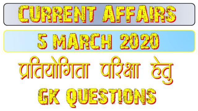 5 March 2020 Current affairs