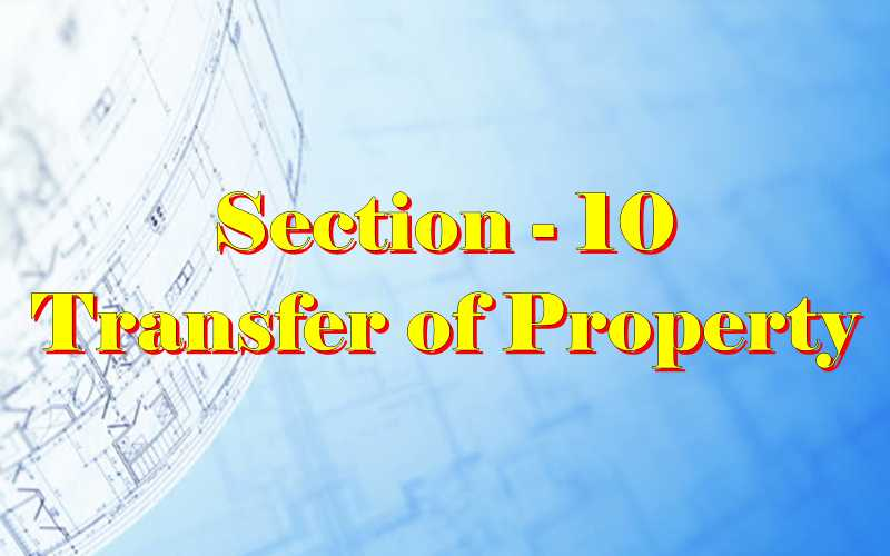 Section 10 of Transfer of property Act