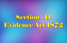 Section 11 of Indian Evidence Act