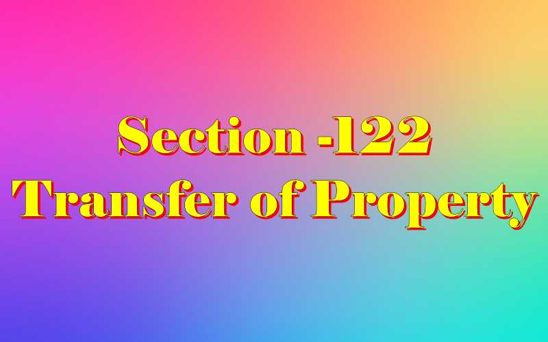 Section 122 of Transfer of property Act