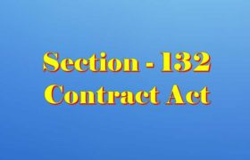 Section 132 Indian Contract act 1872 in Hindi