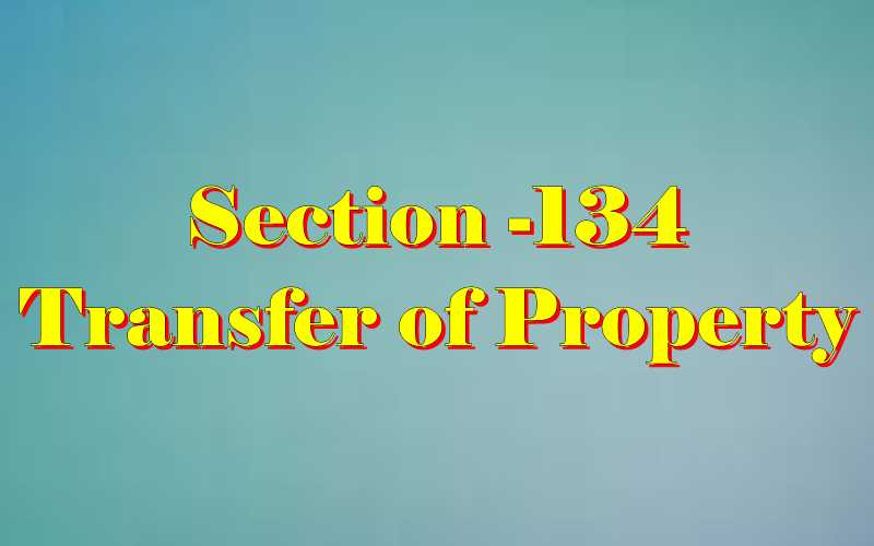 Section 134 of Transfer of property Act
