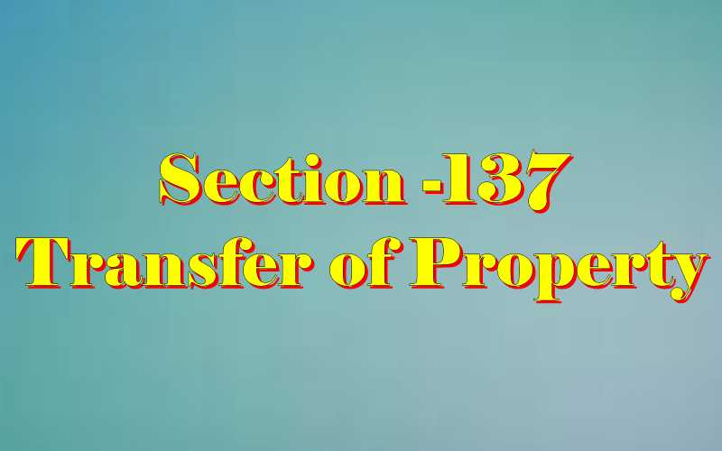 Section 137 of Transfer of property Act