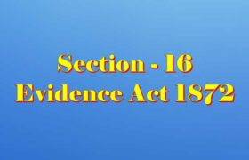 Section 16 of Indian Evidence Act