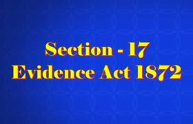 Section 17 of Indian Evidence Act
