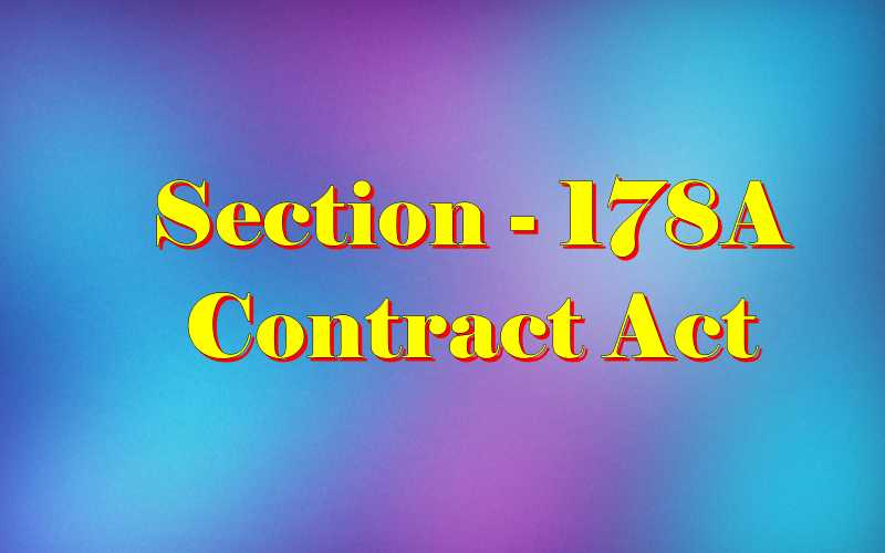 Section 178A Indian Contract act 1872 in Hindi