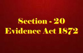 Section 20 of Indian Evidence Act