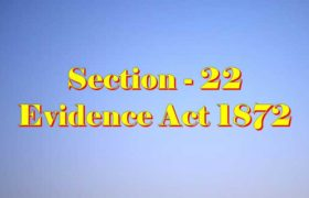 Section 22 of Indian Evidence Act