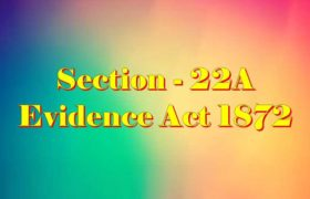 Section 22a of Indian Evidence Act