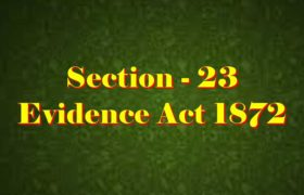 Section 23 of Indian Evidence Act