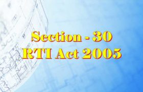 Section 30 RTI Act 2005 in hindi