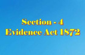 Section 4 of Indian Evidence Act