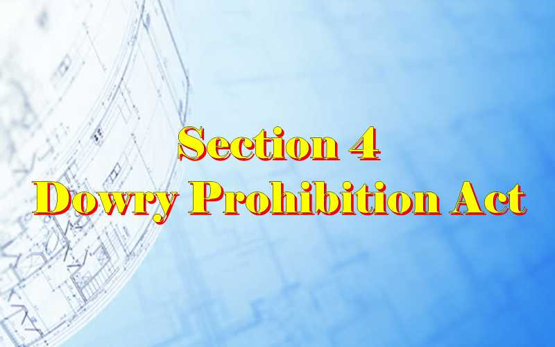 Section 4 Dowry prohibition act 1961 in Hindi