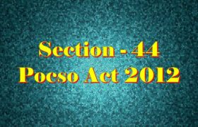 Section 44 Pocso Act 2012 in Hindi
