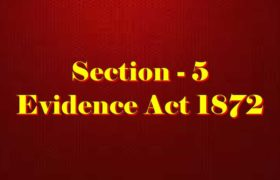 Section 5 of Indian Evidence Act