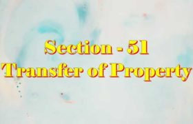 Section 51 of Transfer of property Act