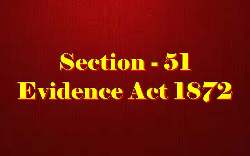 Section 51 of Indian Evidence Act
