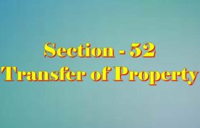 Section 52 of Transfer of property Act