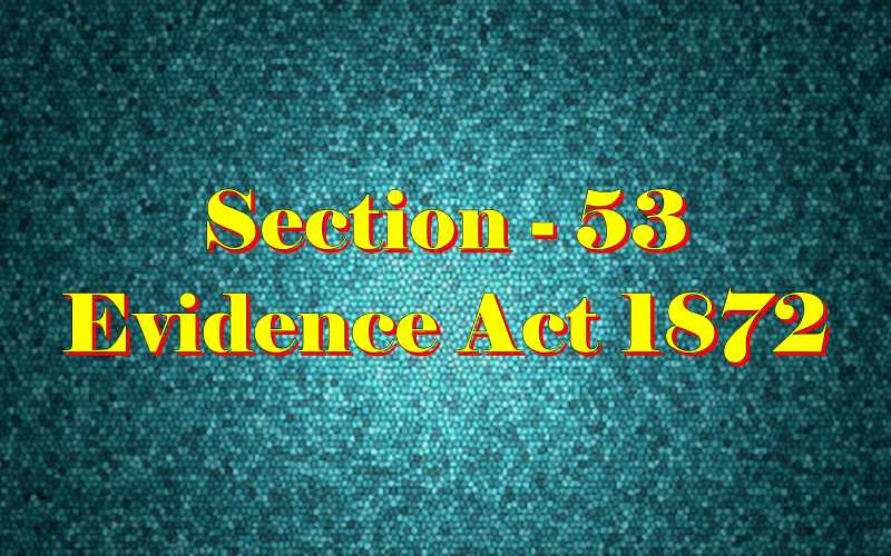 Section 53 of Indian Evidence Act