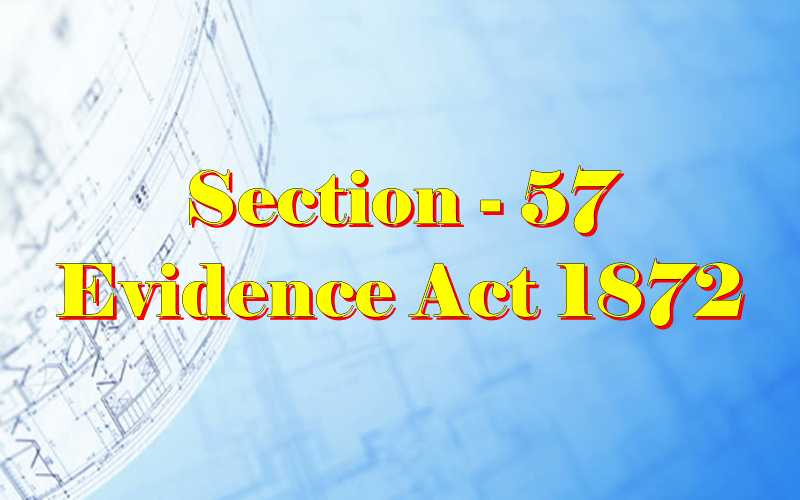 Section 57 of Indian Evidence Act