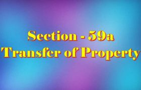 Section 59a of Transfer of property Act