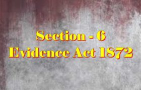 Section 6 of Indian Evidence Act