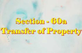 Section 60a of Transfer of property Act