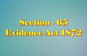 Section 65 of Indian Evidence Act