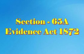 Section 65A of Indian Evidence Act