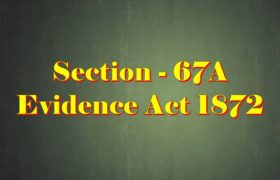 Section 67A of Indian Evidence Act