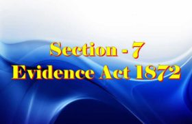 Section 7 of Indian Evidence Act