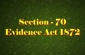Section 70 of Indian Evidence Act