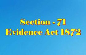Section 71 of Indian Evidence Act