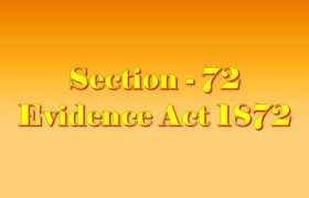 Section 72 of Indian Evidence Act