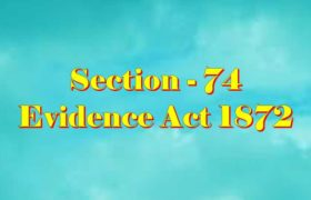 Section 74 of Indian Evidence Act