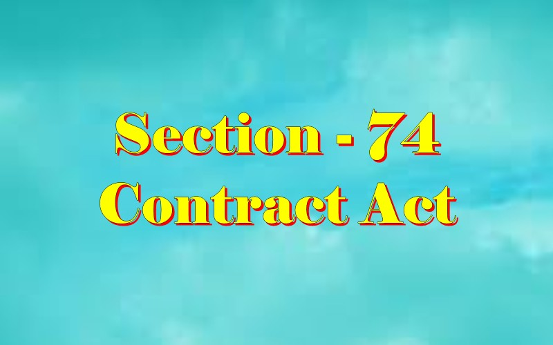 धारा 74 संविदा अधिनियम | Section 74 Indian Contract act in ...