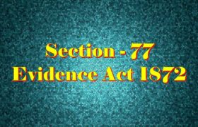 Section 77 of Indian Evidence Act