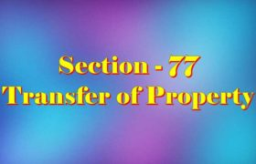 Section 77 of Transfer of property Act