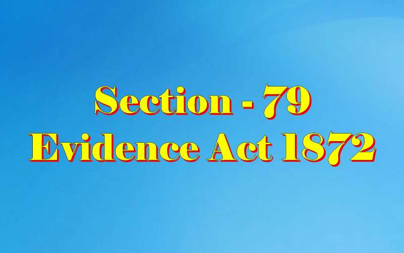 Section 79 of Indian Evidence Act